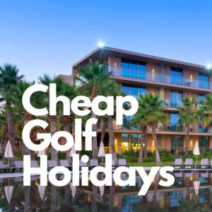 Cheap Golf Holidays